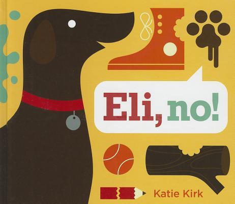 Eli, No! By Kirk, Katie