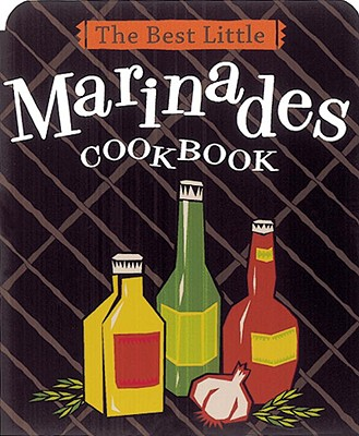 The Best Little Marinades Cookbook By Adler, Karen